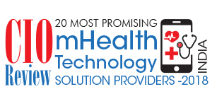 20 Most Promising mHealth Technology Solution Providers - 2018